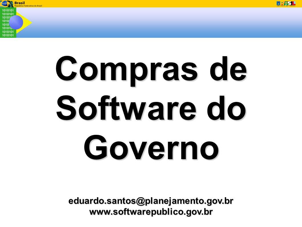 1010101 Compras de Software do Governo eduardo.santos@planejamento.gov.brwww.softwarepublico.gov.br