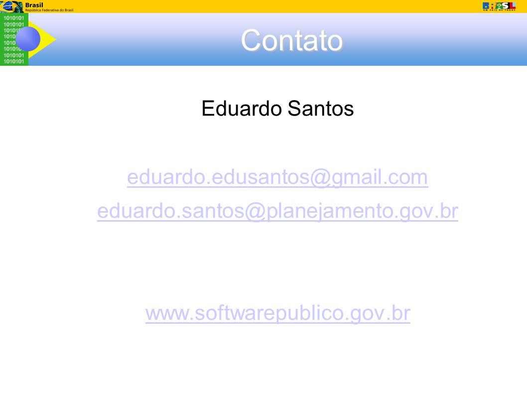 1010101 Contato Eduardo Santos eduardo.edusantos@gmail.com eduardo.santos@planejamento.gov.br www.softwarepublico.gov.br
