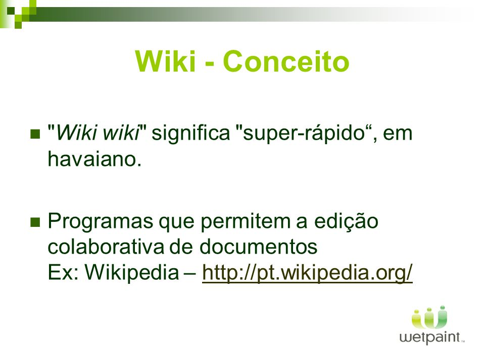 Wiki - Conceito Wiki wiki significa super-rápido , em havaiano.