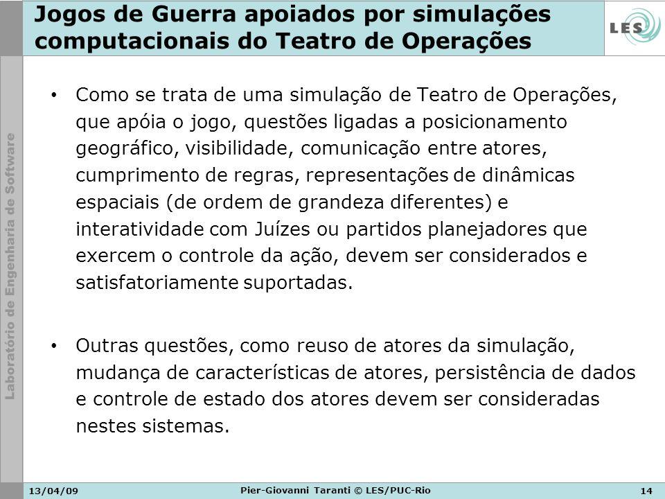 13/04/0914 Pier-Giovanni Taranti © LES/PUC-Rio Jogos de Guerra apoiados por simulações computacionais do Teatro de Operações Como se trata de uma simu