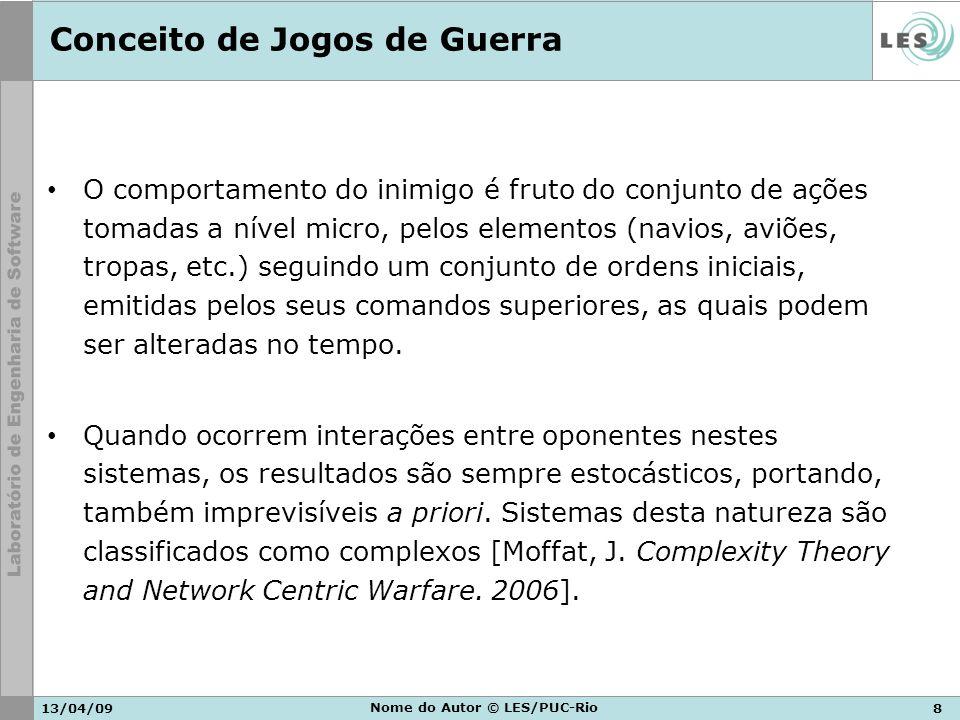 13/04/098 Nome do Autor © LES/PUC-Rio Conceito de Jogos de Guerra O comportamento do inimigo é fruto do conjunto de ações tomadas a nível micro, pelos