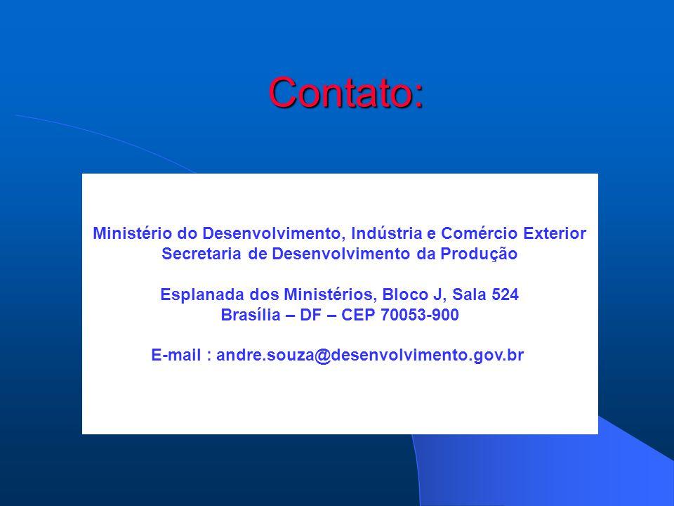 Contato: Ministério do Desenvolvimento, Indústria e Comércio Exterior Secretaria de Desenvolvimento da Produção Esplanada dos Ministérios, Bloco J, Sala 524 Brasília – DF – CEP 70053-900 E-mail : andre.souza@desenvolvimento.gov.br