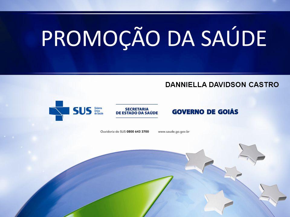 PROMOÇÃO DA SAÚDE DANNIELLA DAVIDSON CASTRO