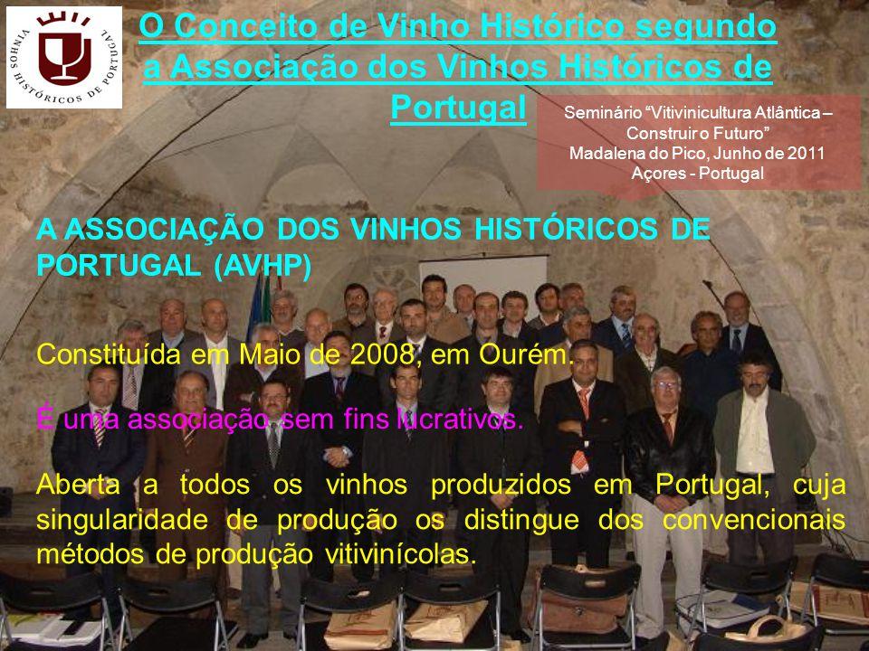 O Conceito de Vinho Histórico segundo a Associação dos Vinhos Históricos de Portugal Aberta a todos os vinhos produzidos em Portugal, cuja singularidade de produção os distingue dos convencionais métodos de produção vitivinícolas.