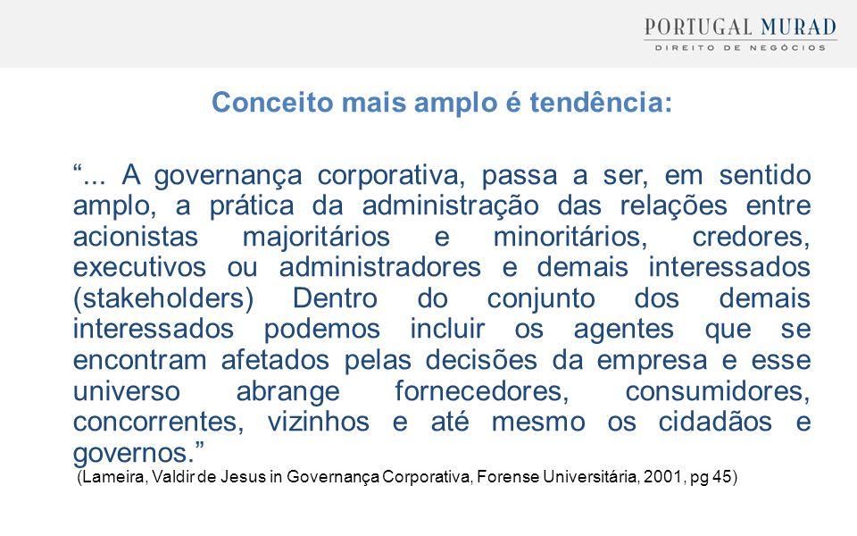 """Conceito mais amplo é tendência: """"... A governança corporativa, passa a ser, em sentido amplo, a prática da administração das relações entre acionista"""