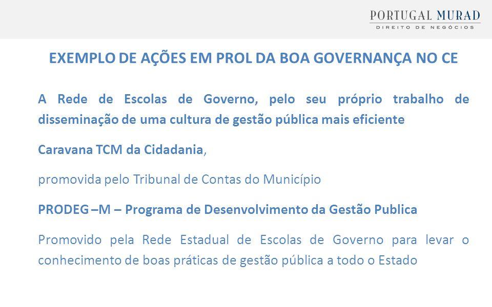 EXEMPLO DE AÇÕES EM PROL DA BOA GOVERNANÇA NO CE A Rede de Escolas de Governo, pelo seu próprio trabalho de disseminação de uma cultura de gestão públ