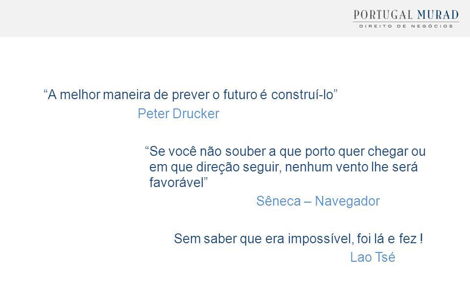 """""""A melhor maneira de prever o futuro é construí-lo"""" Peter Drucker """"Se você não souber a que porto quer chegar ou em que direção seguir, nenhum vento l"""