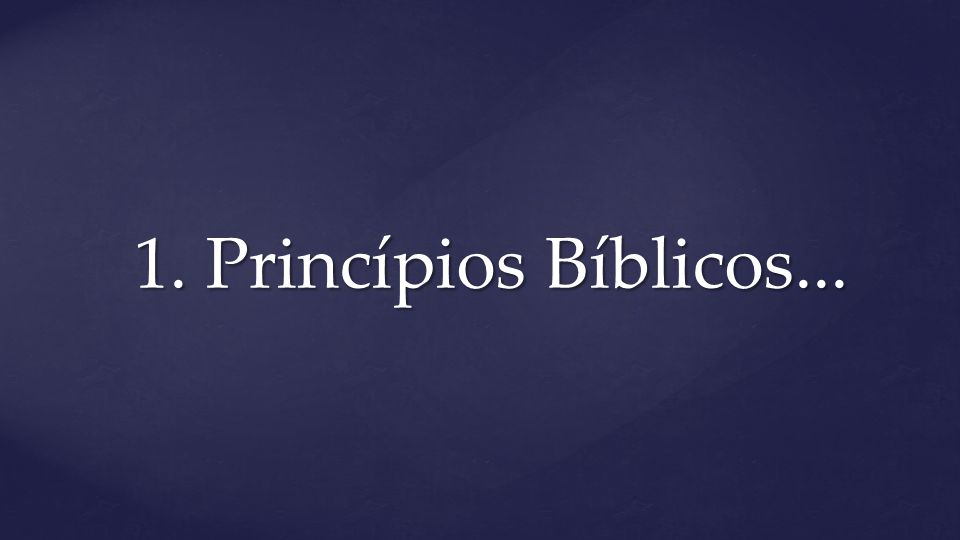 1. Princípios Bíblicos...