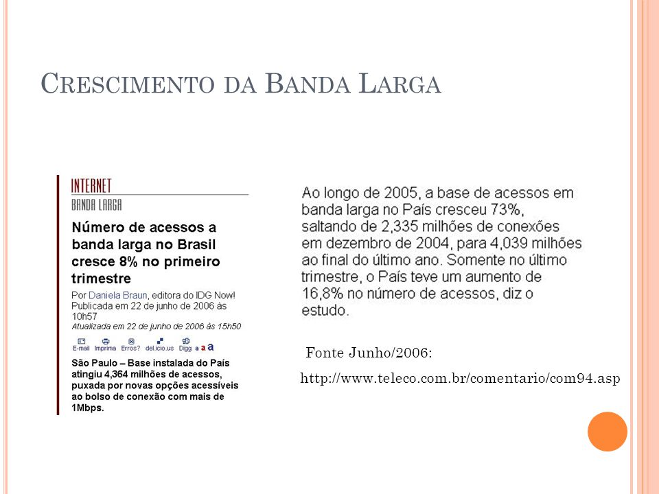 C RESCIMENTO DA B ANDA L ARGA http://www.teleco.com.br/comentario/com94.asp Fonte Junho/2006: