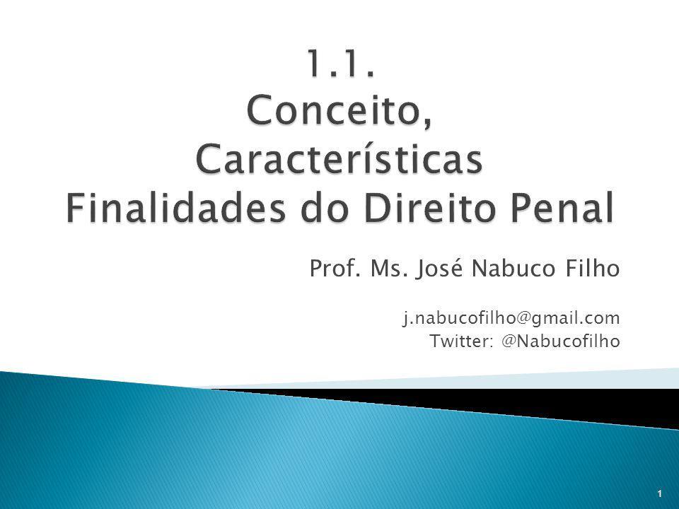Prof. Ms. José Nabuco Filho j.nabucofilho@gmail.com Twitter: @Nabucofilho 1
