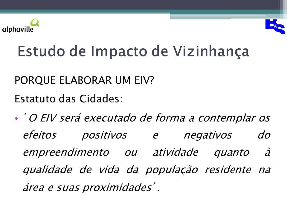 Estudo de Impacto de Vizinhança PORQUE ELABORAR UM EIV.