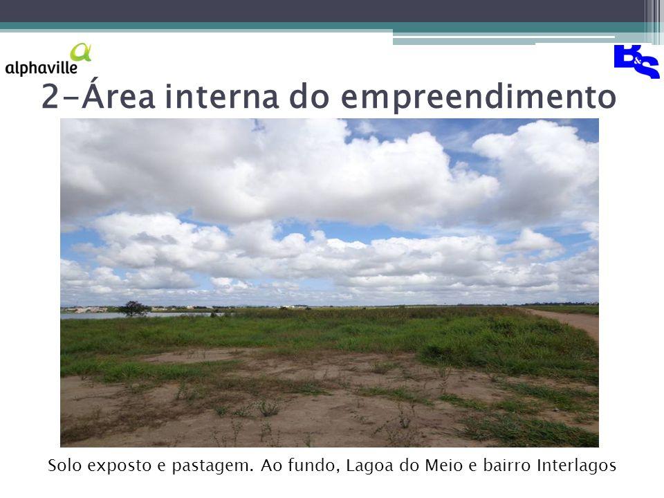 2-Área interna do empreendimento Solo exposto e pastagem.