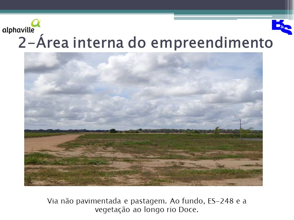 2-Área interna do empreendimento Via não pavimentada e pastagem.