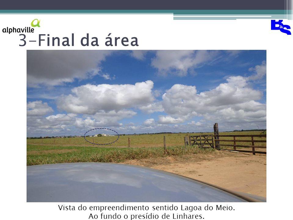 3-Final da área Vista do empreendimento sentido Lagoa do Meio. Ao fundo o presídio de Linhares.