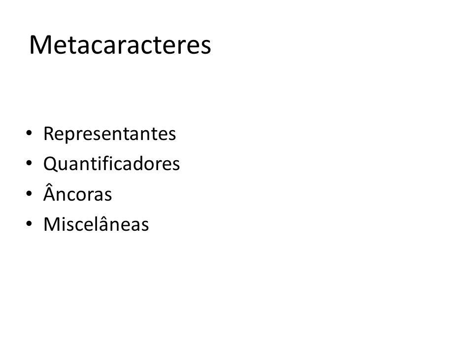 Representantes Quantificadores Âncoras Miscelâneas Metacaracteres