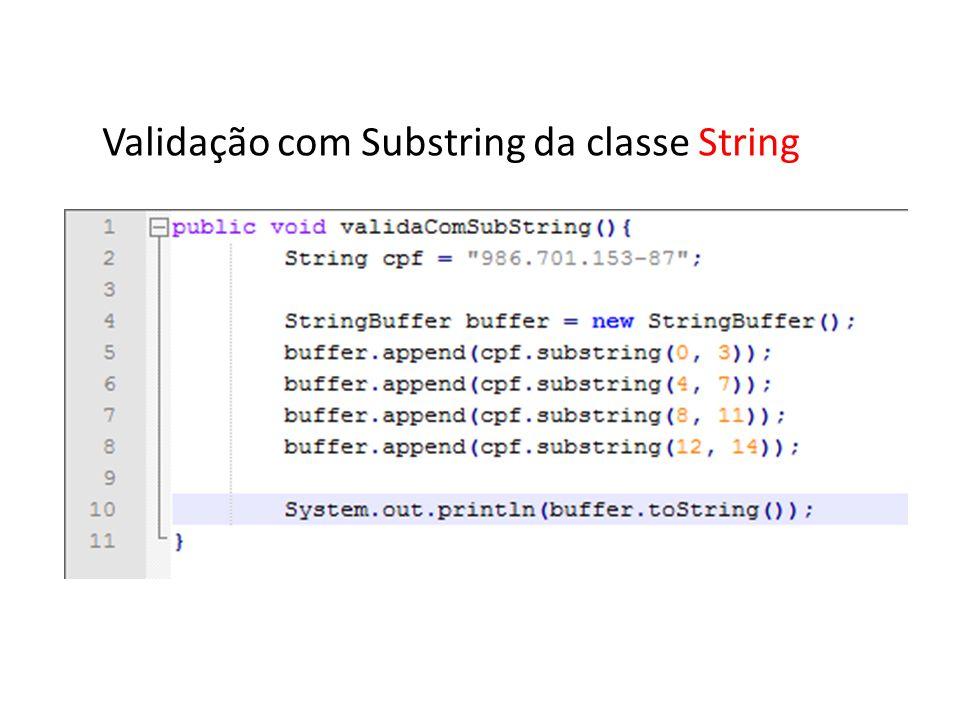 Validação com Substring da classe String