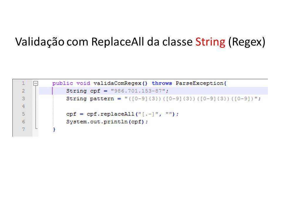 Validação com ReplaceAll da classe String (Regex)