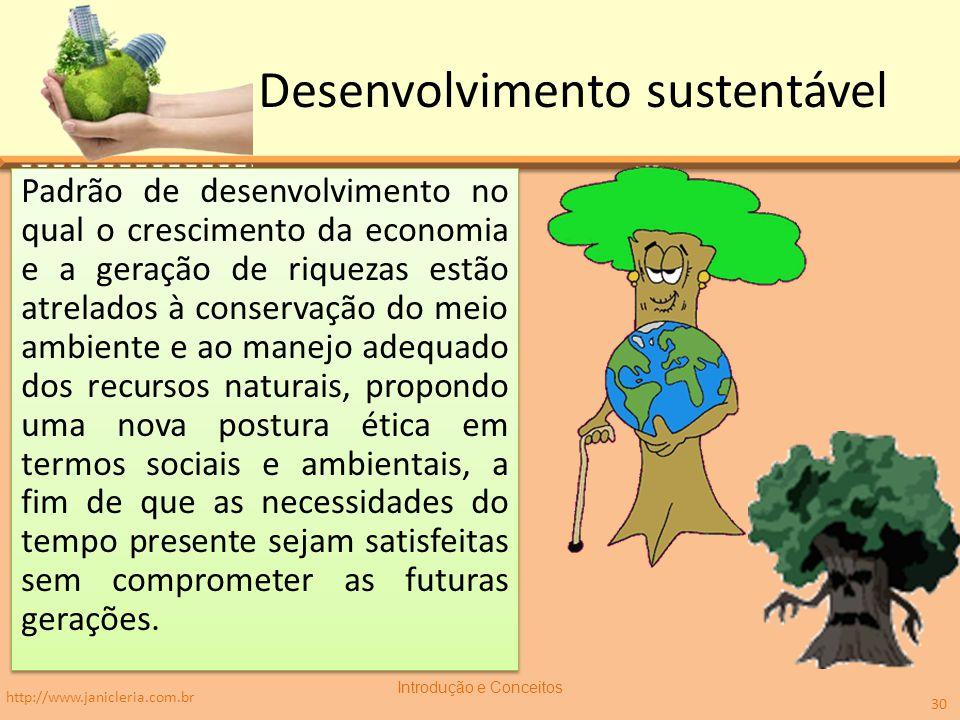 Desenvolvimento sustentável Padrão de desenvolvimento no qual o crescimento da economia e a geração de riquezas estão atrelados à conservação do meio ambiente e ao manejo adequado dos recursos naturais, propondo uma nova postura ética em termos sociais e ambientais, a fim de que as necessidades do tempo presente sejam satisfeitas sem comprometer as futuras gerações.