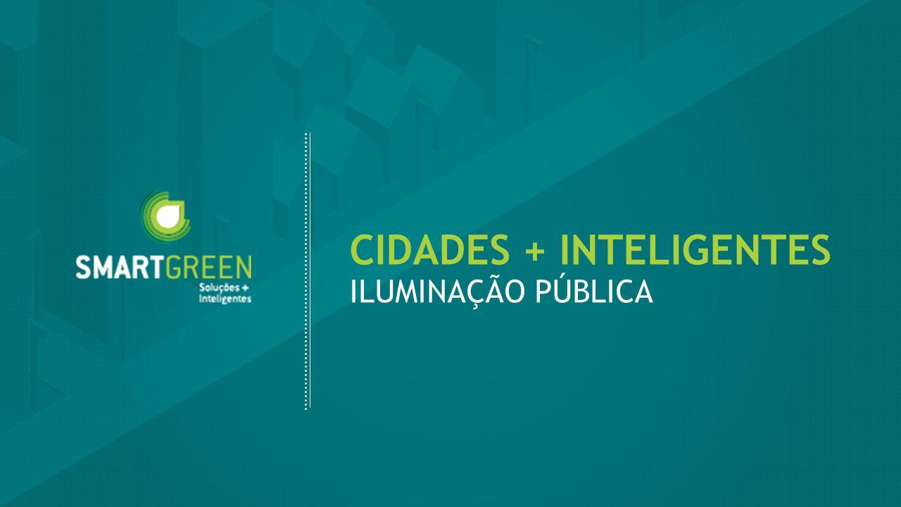 CIDADES + INTELIGENTES ILUMINAÇÃO PÚBLICA