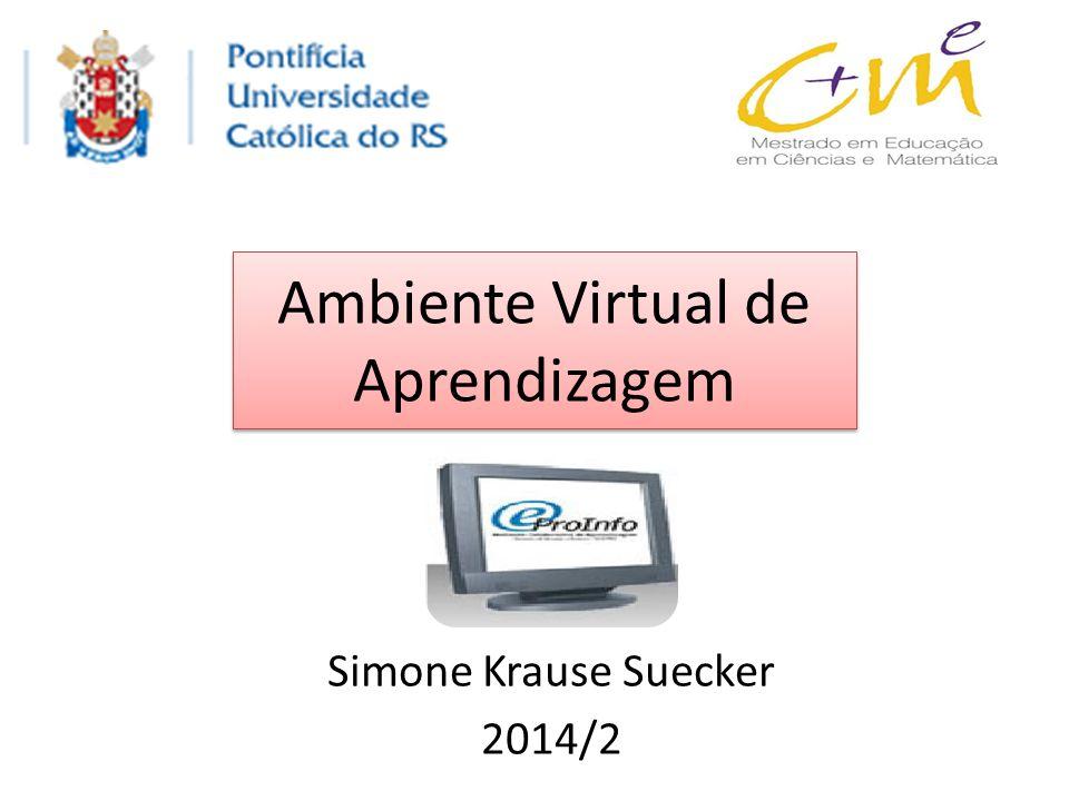 Ambiente Virtual de Aprendizagem Simone Krause Suecker 2014/2