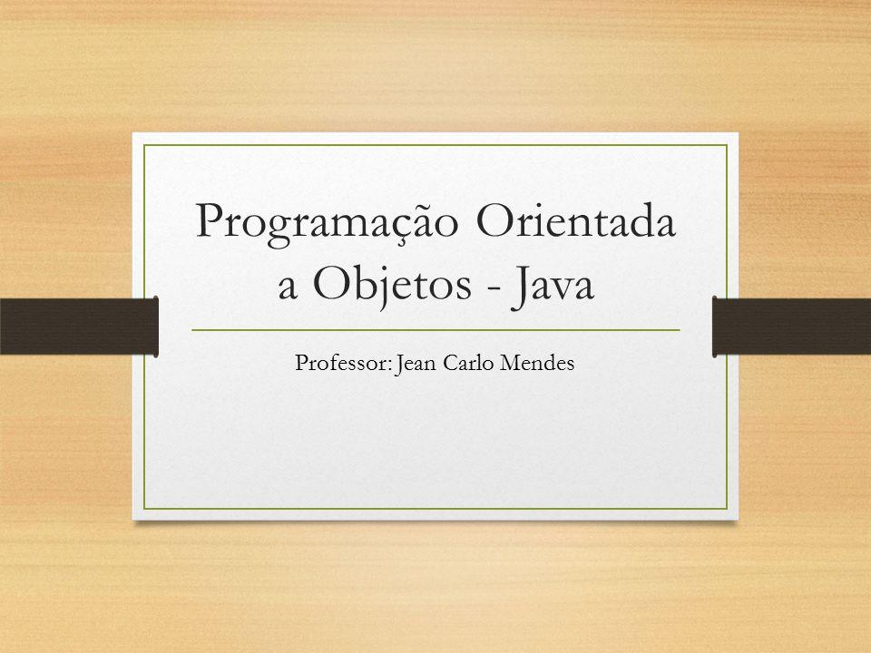 POO - Java Programação Estrutura x POO Estruturada: Modelagem baseada no conceito de módulos ou sub-programas POO: Modelagem baseada nos conceitos de classes e seus relacionamentos Algumas linguagens OO Smaltalk C++, C#, VB.NET Java