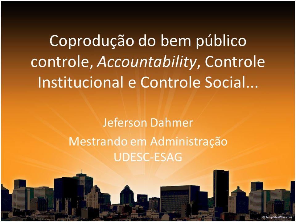 Agenda Controle Institucional; Controle Social; Transparência e Accountability; Coprodução do Controle; Projeto de Pesquisa no Mestrado: Dados Abertos Governamentais