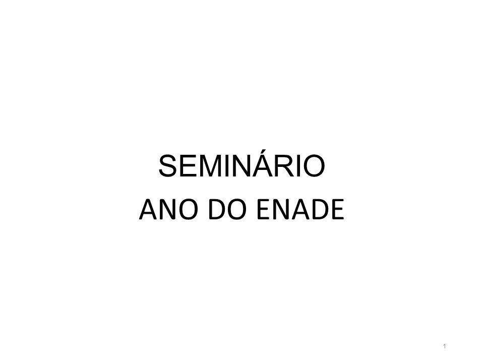 SEMINÁRIO ANO DO ENADE 1