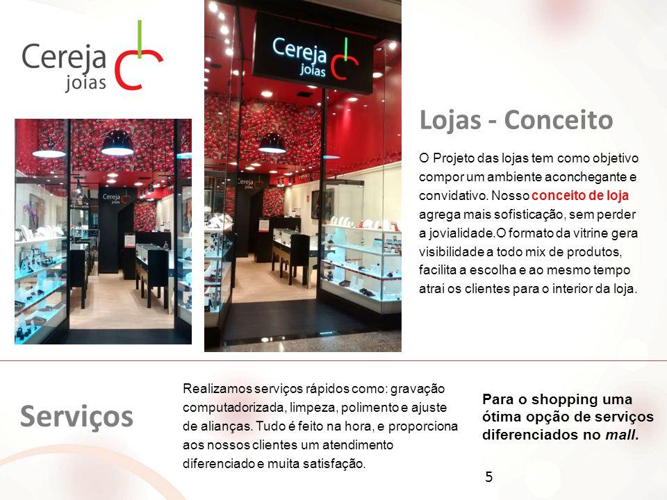Onde Estamos  Shopping Metrô Tatuapé - São Paulo - SP  Shopping Praça da Moça – Diadema - SP  Shopping Aricanduva - São Paulo - SP  Suzano Shopping – Suzano – SP (Quiosque)  Shopping Taboão – Taboão da Serra – SP (Quiosque)  Shopping Metrô Itaquera - São Paulo - SP (Quiosque)  Mauá Plaza Shopping – Mauá – SP 6 Cereja Joias Cada dia mais perto de você 11 3104-4578 / 3106-8512