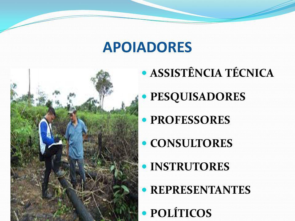 APOIADORES ASSISTÊNCIA TÉCNICA PESQUISADORES PROFESSORES CONSULTORES INSTRUTORES REPRESENTANTES POLÍTICOS