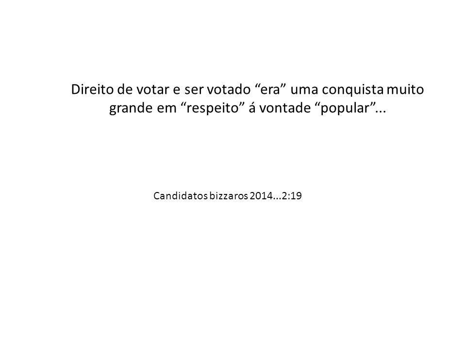 Direito de votar e ser votado era uma conquista muito grande em respeito á vontade popular ...