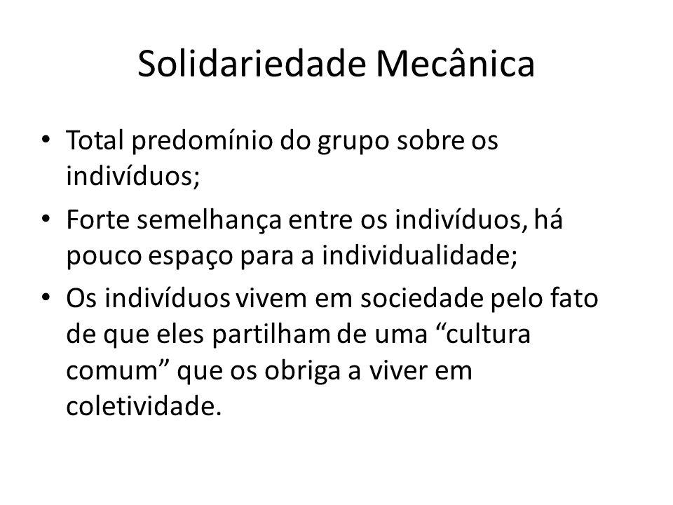 Solidariedade Orgânica A sociedade é um sistema de funções diferentes e especiais que unem relações definidas.