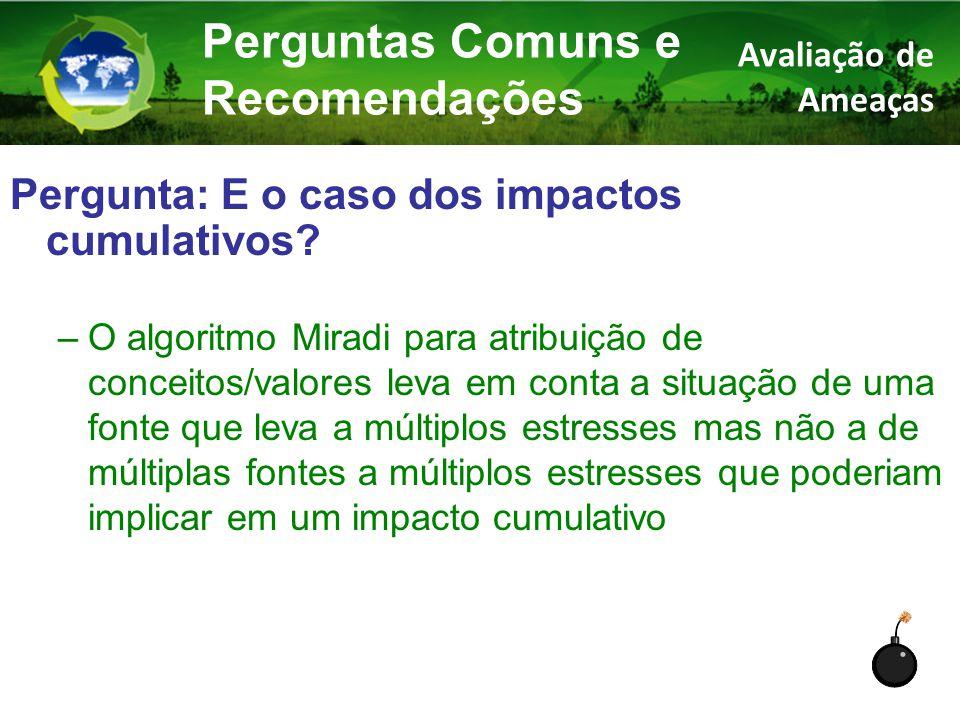 Pergunta: E o caso dos impactos cumulativos.