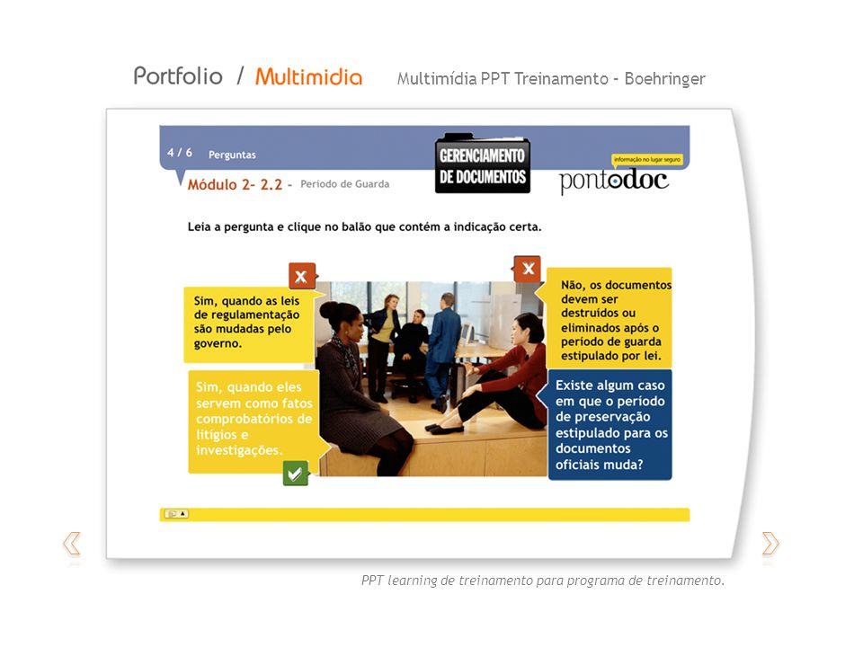 Multimídia autoral – Meu LugarMultimídia PPT Treinamento – Boehringer PPT learning de treinamento para programa de treinamento.