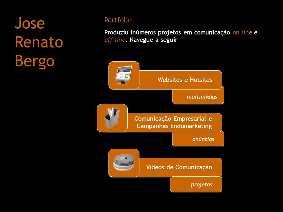 multimídias Websites e Hotsites anúncios Portfólio. Produziu inúmeros projetos em comunicação on line e off line. Navegue a seguir Comunicação Empresa