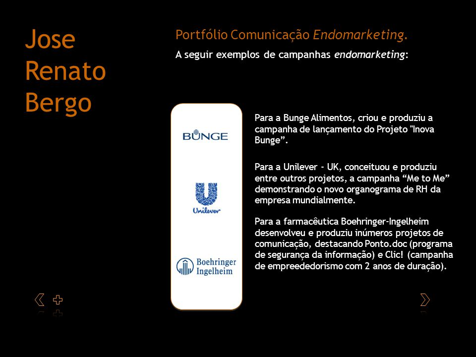 Portfólio Comunicação Endomarketing. Para a Bunge Alimentos, criou e produziu a campanha de lançamento do Projeto