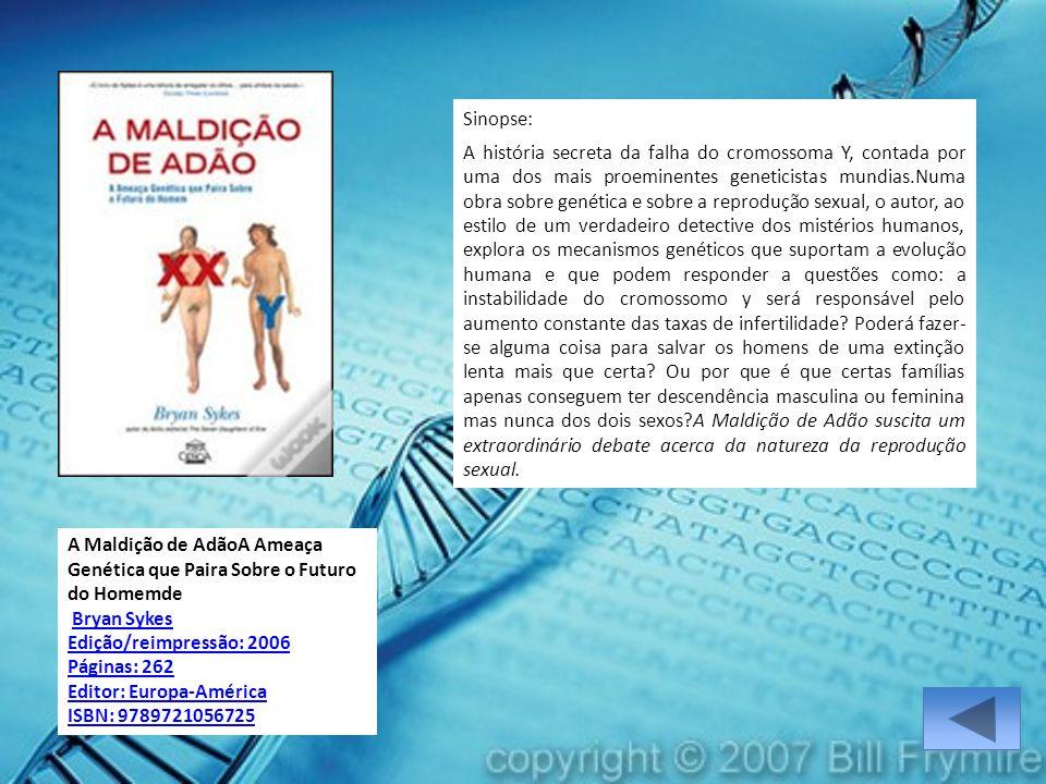 A Maldição de AdãoA Ameaça Genética que Paira Sobre o Futuro do Homemde Bryan Sykes Edição/reimpressão: 2006 Páginas: 262 Editor: Europa-América ISBN:
