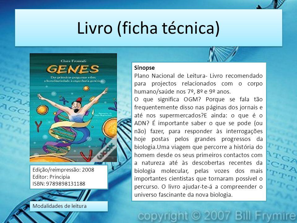 Livro (ficha técnica) Sinopse Plano Nacional de Leitura- Livro recomendado para projectos relacionados com o corpo humano/saúde nos 7º, 8º e 9º anos.