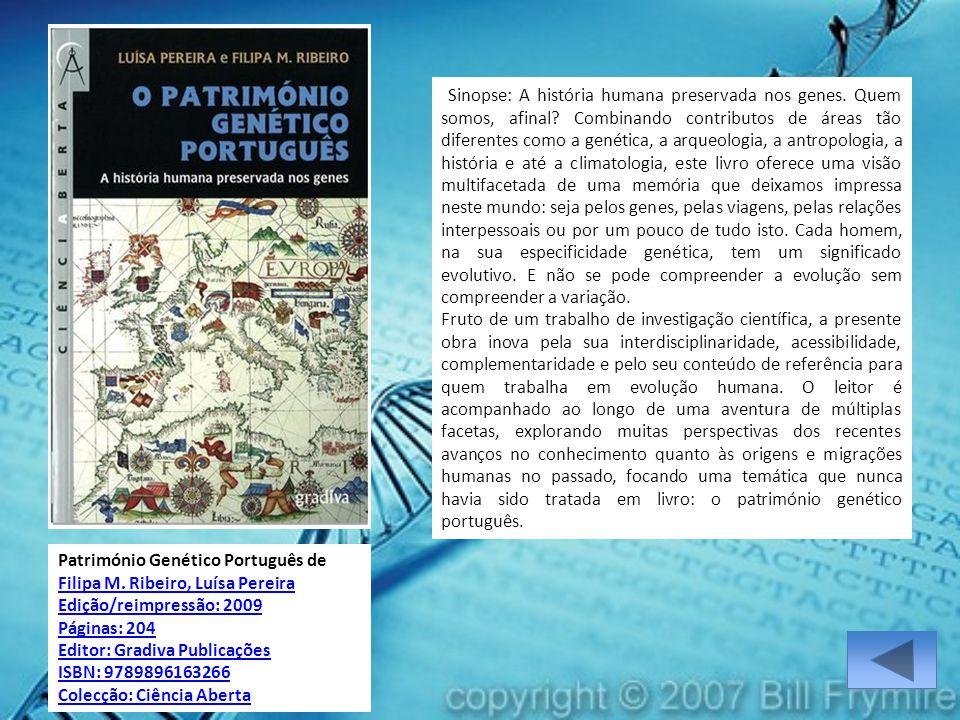 Património Genético Português de Filipa M. Ribeiro, Luísa Pereira Filipa M. Ribeiro, Luísa Pereira Edição/reimpressão: 2009 Páginas: 204 Editor: Gradi