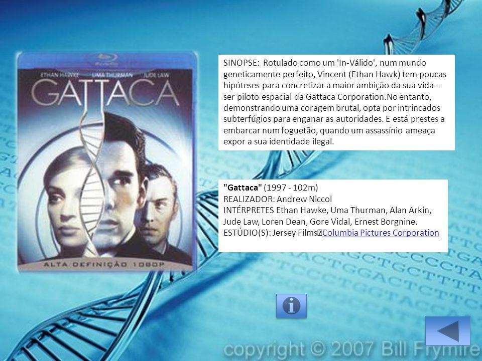 SINOPSE: Rotulado como um In-Válido , num mundo geneticamente perfeito, Vincent (Ethan Hawk) tem poucas hipóteses para concretizar a maior ambição da sua vida - ser piloto espacial da Gattaca Corporation.No entanto, demonstrando uma coragem brutal, opta por intrincados subterfúgios para enganar as autoridades.