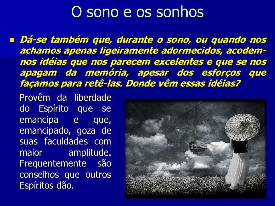 É necessário o sono completo para a emancipação do Espírito.