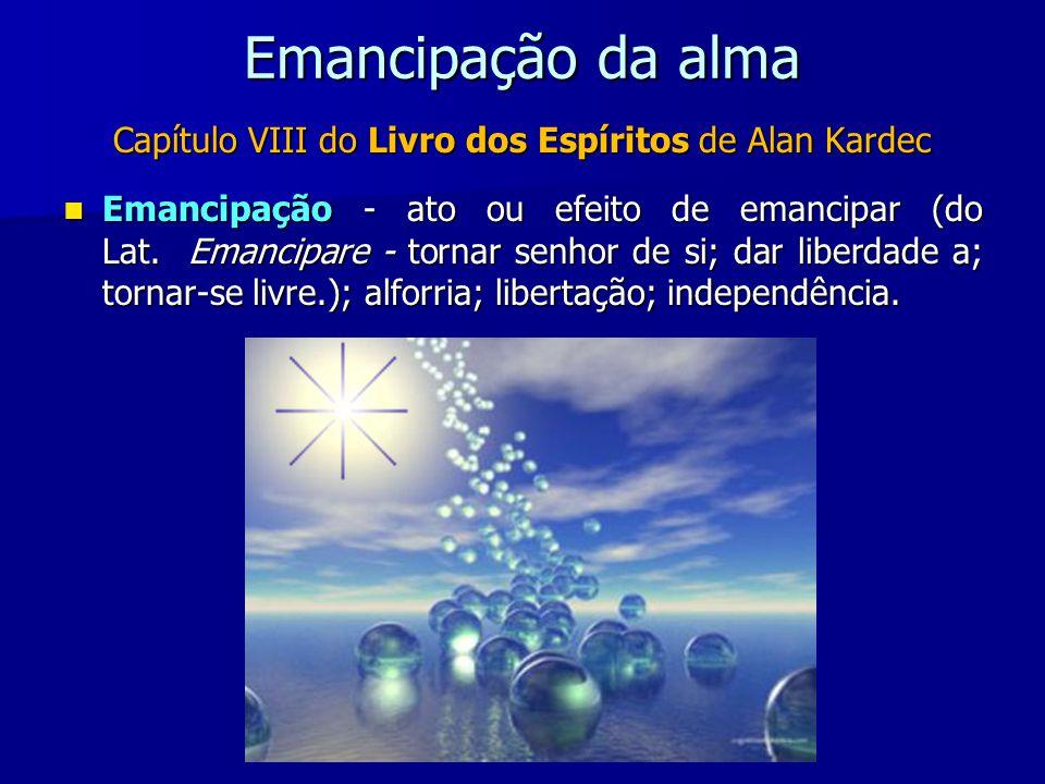 EMANCIPAÇÃO DA ALMA José Carlos Pereira Jotz Clique para mudar os slides