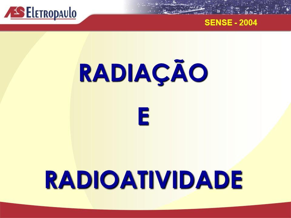 SENSE - 2004 RADIAÇÃOERADIOATIVIDADE