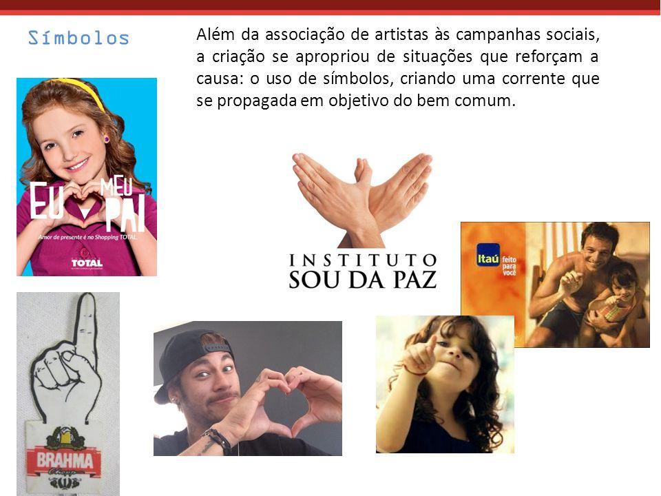 Símbolos Além da associação de artistas às campanhas sociais, a criação se apropriou de situações que reforçam a causa: o uso de símbolos, criando uma corrente que se propagada em objetivo do bem comum.