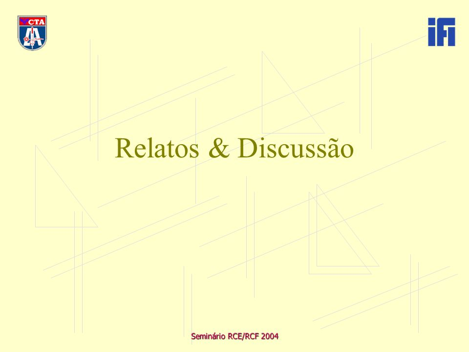 Seminário RCE/RCF 2004 Relatos & Discussão