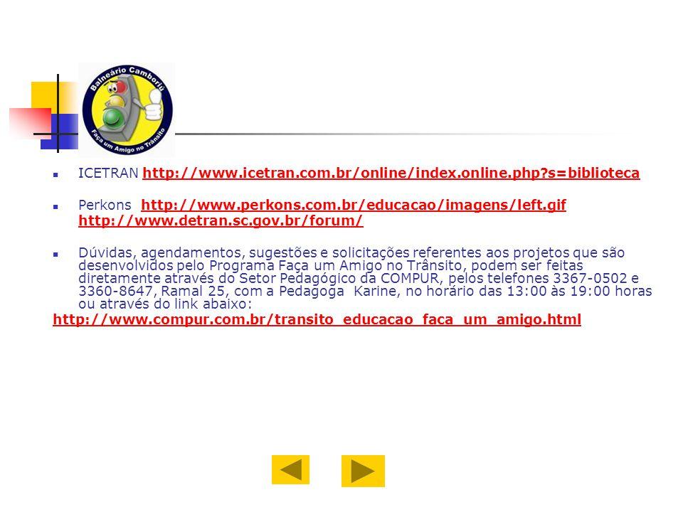 ICETRAN http://www.icetran.com.br/online/index.online.php?s=bibliotecahttp://www.icetran.com.br/online/index.online.php?s=biblioteca Perkons http://ww