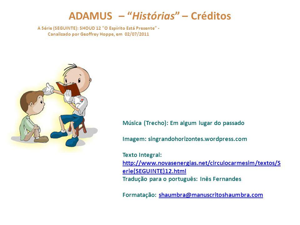 """ADAMUS – """"Histórias"""" – 11/11 A Série (SEGUINTE): SHOUD 12"""