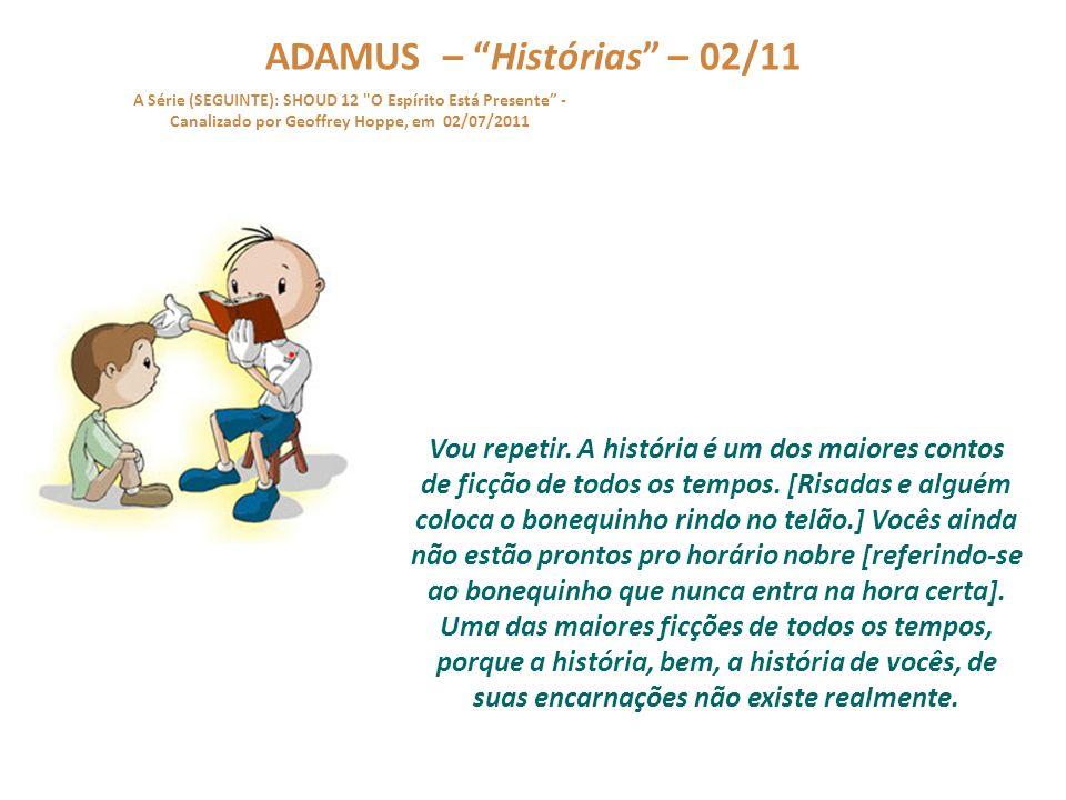 """ADAMUS – """"Histórias"""" – 01/11 A Série (SEGUINTE): SHOUD 12"""