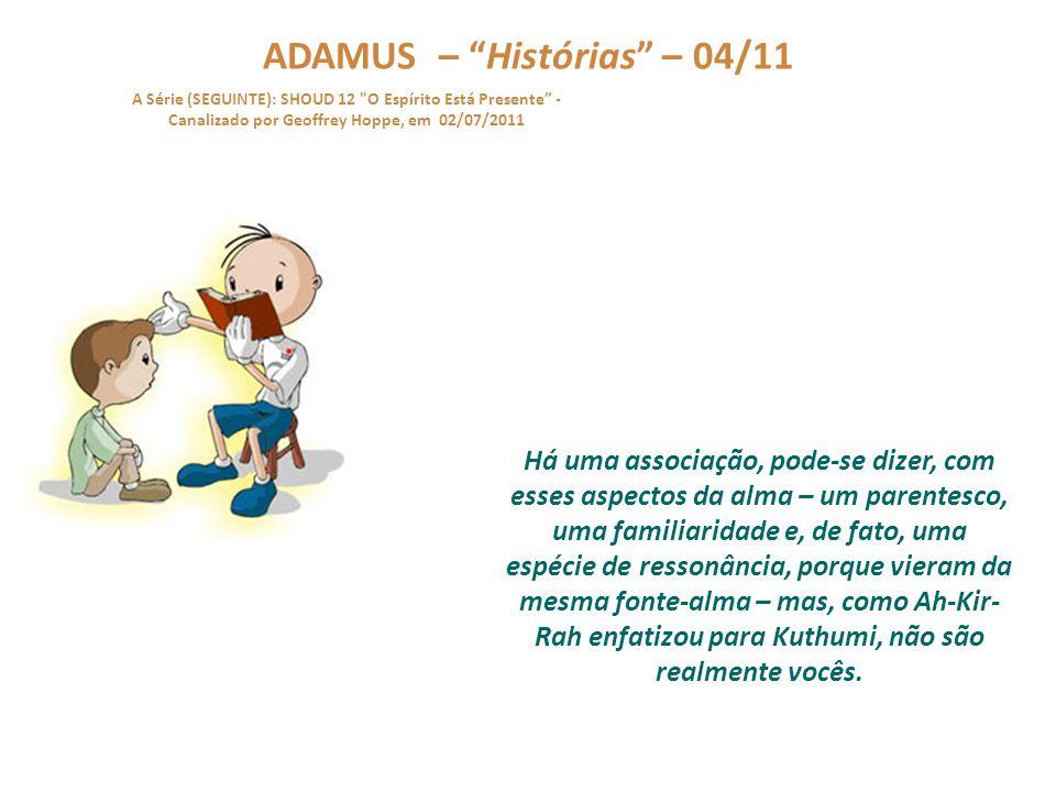 """ADAMUS – """"Histórias"""" – 03/11 A Série (SEGUINTE): SHOUD 12"""