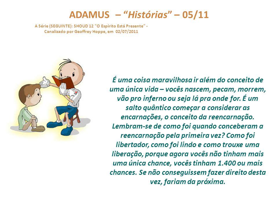 """ADAMUS – """"Histórias"""" – 04/11 A Série (SEGUINTE): SHOUD 12"""