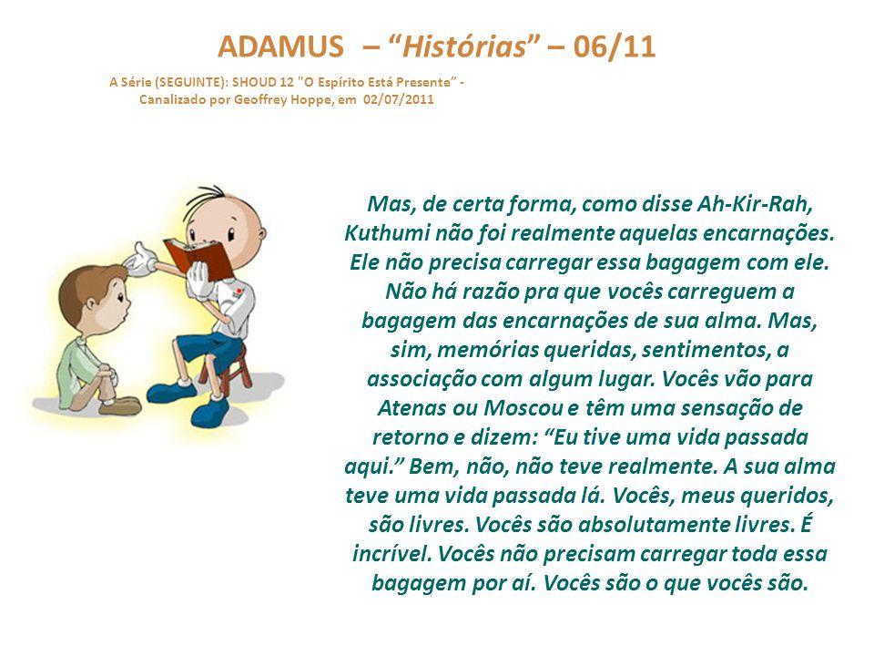 """ADAMUS – """"Histórias"""" – 05/11 A Série (SEGUINTE): SHOUD 12"""
